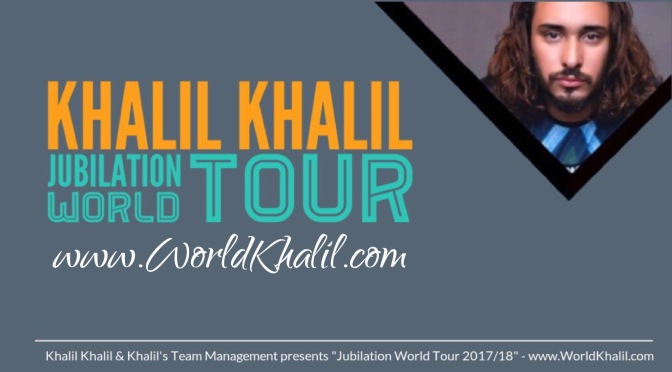 "Khalil Khalil & Khalil's Team Management presents ""Jubilation Tour 2017/18"""